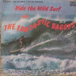 The Fantastic Baggys Ride The Wild Surf